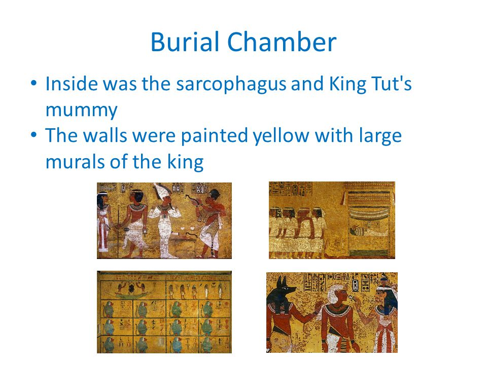 Burial Chamber Inside was the sarcophagus and King Tut s mummy
