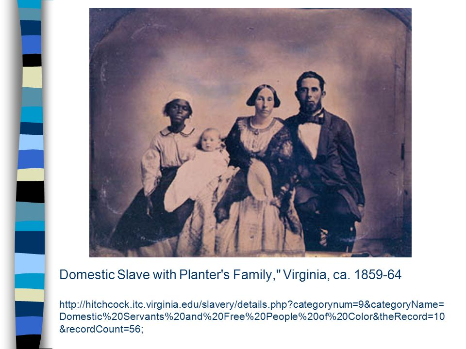 Domestic Slave with Planter s Family, Virginia, ca