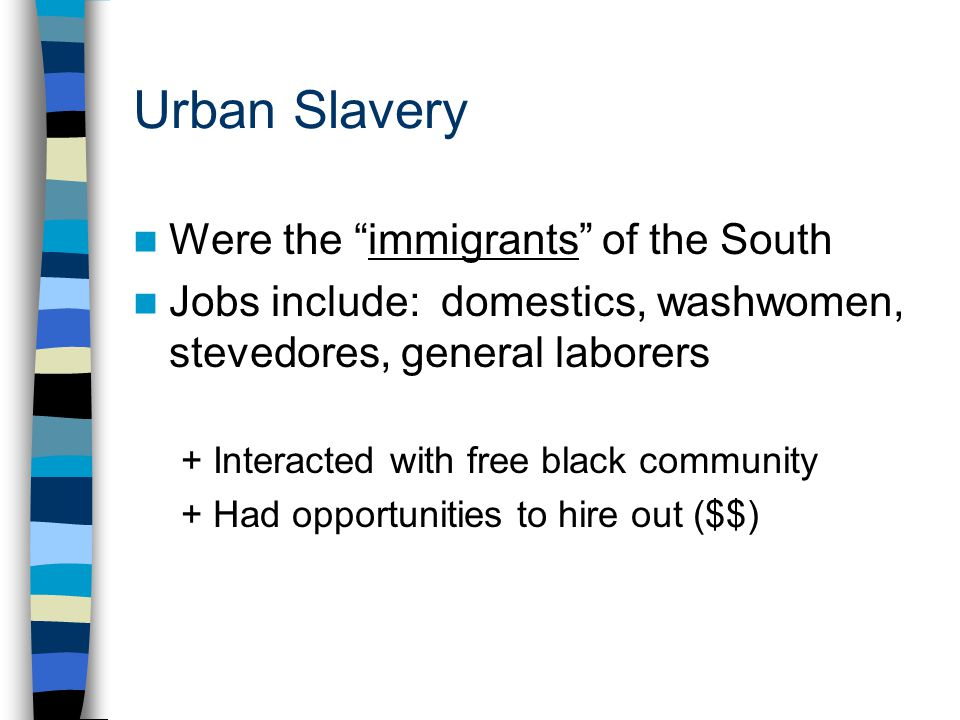 Urban Slavery Were the immigrants of the South