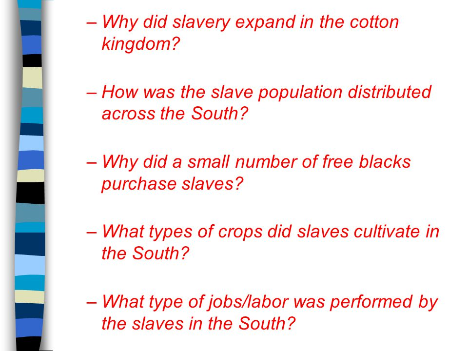 Why did slavery expand in the cotton kingdom