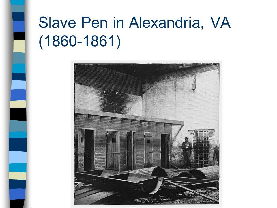 Slave Pen in Alexandria, VA (1860-1861)