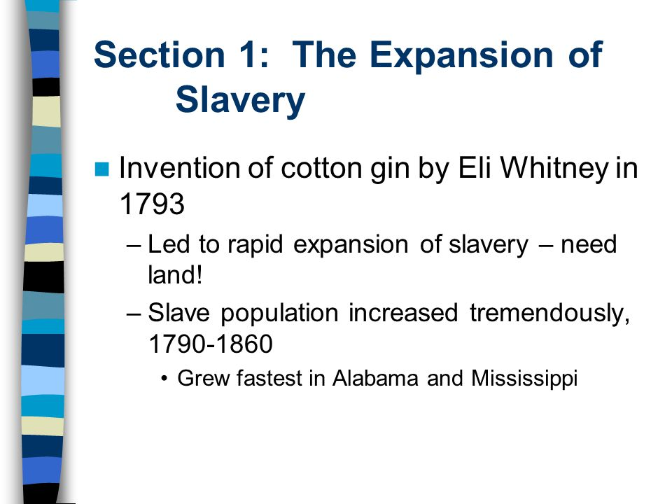 Section 1: The Expansion of Slavery