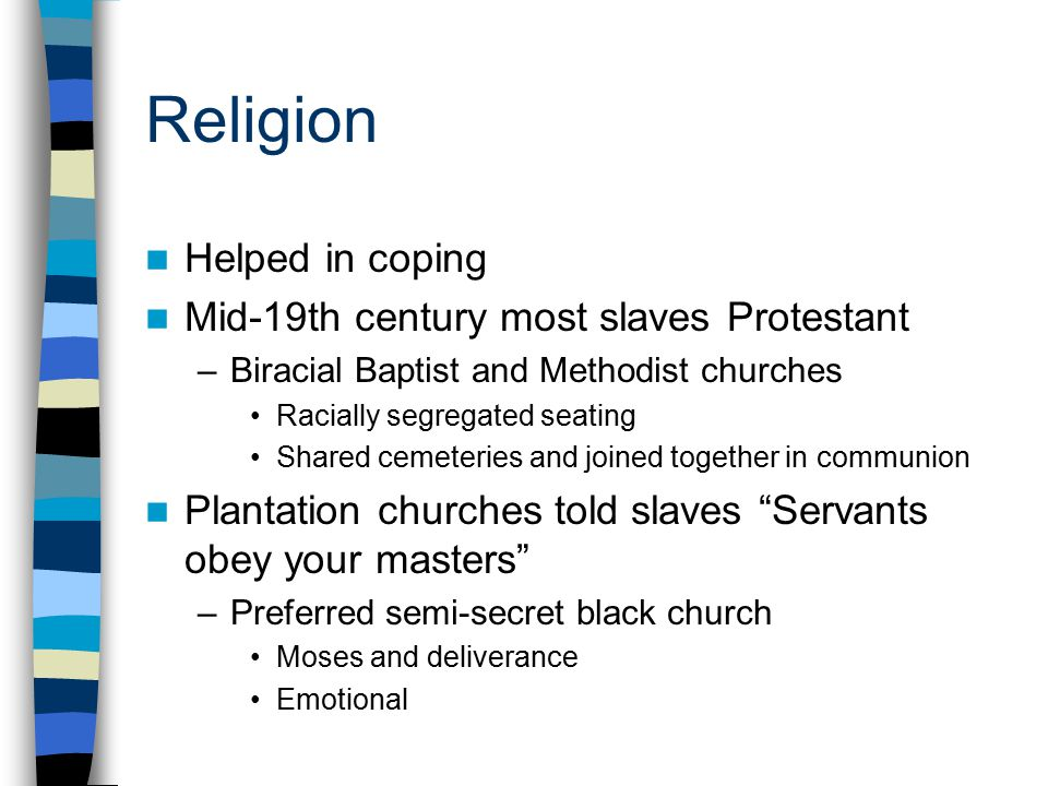 Religion Helped in coping Mid-19th century most slaves Protestant
