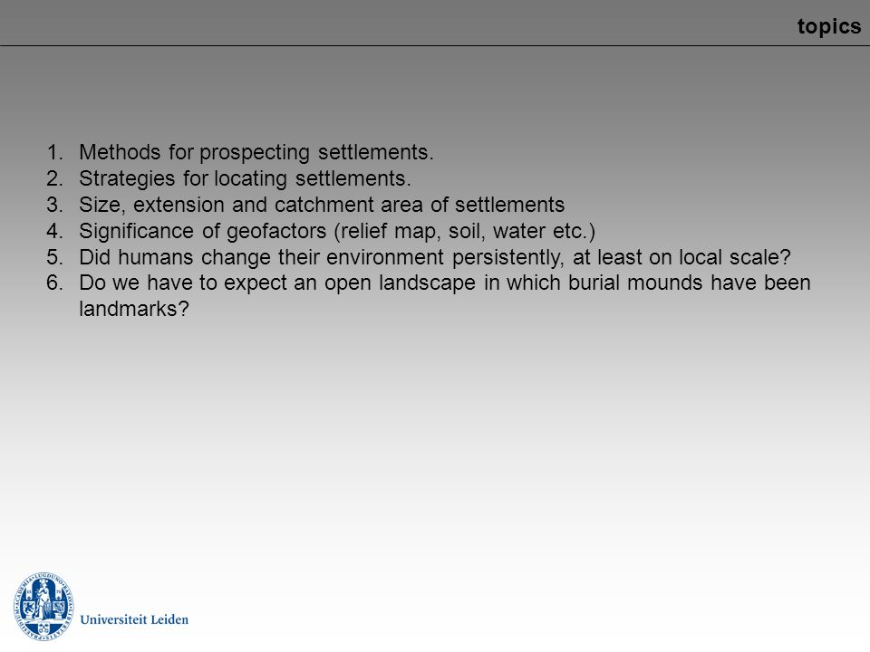 topics Methods for prospecting settlements. Strategies for locating settlements. Size, extension and catchment area of settlements.