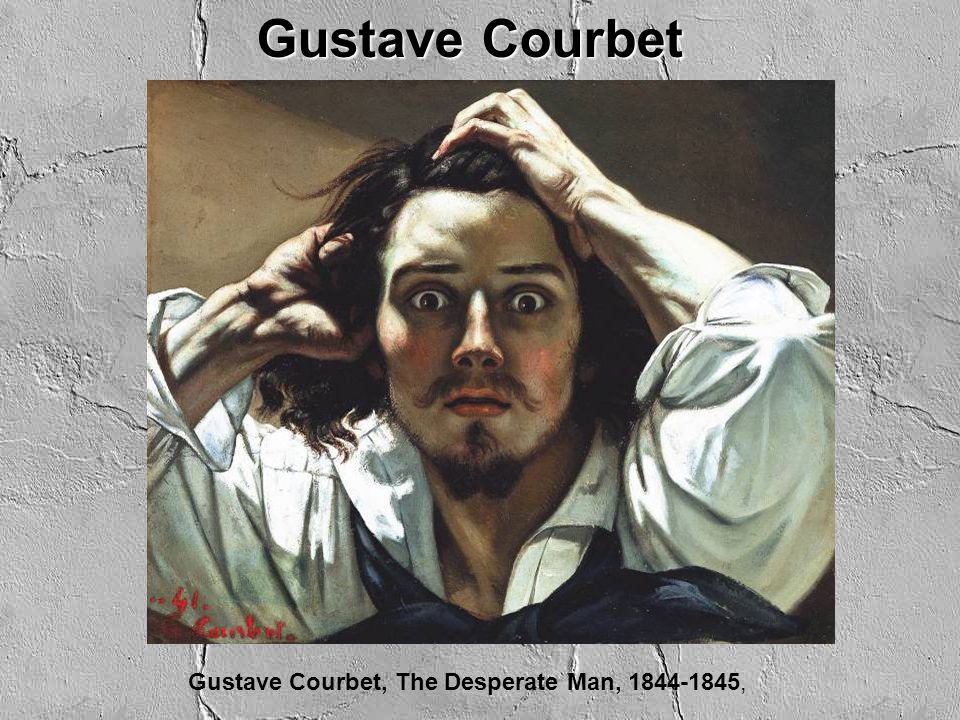 Gustave Courbet Gustave Courbet, The Desperate Man, 1844-1845,