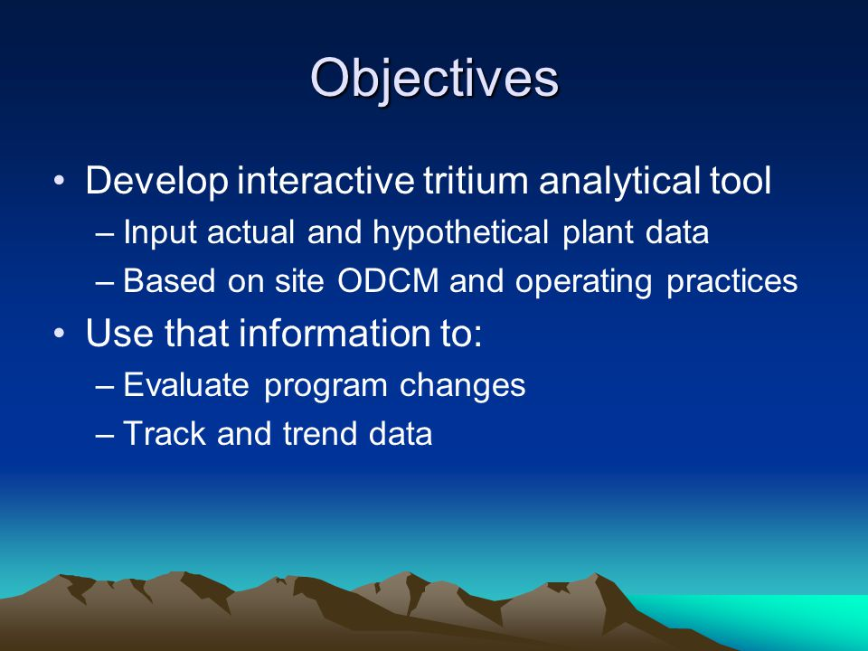 Objectives Develop interactive tritium analytical tool