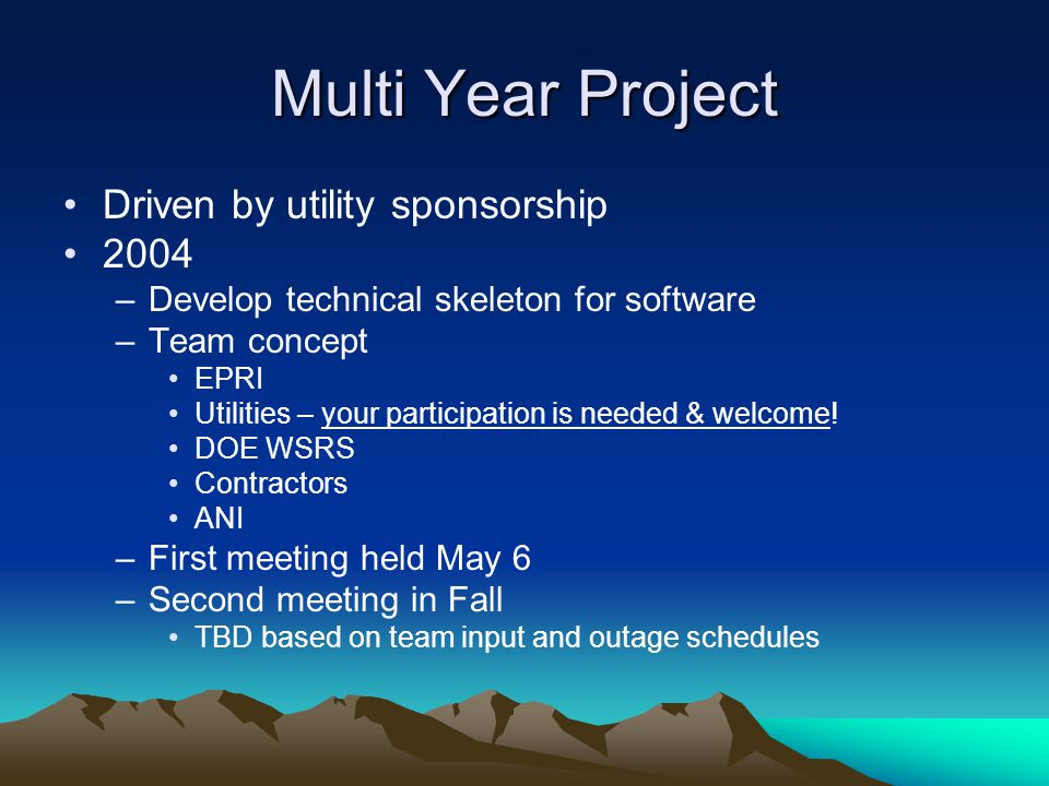 Multi Year Project Driven by utility sponsorship 2004