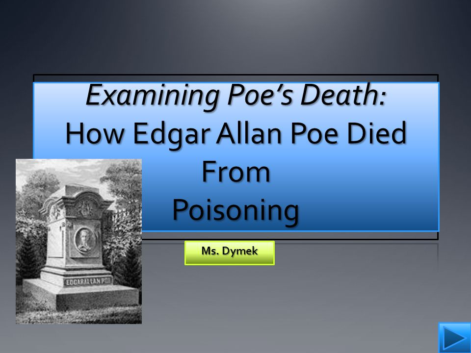Examining Poe's Death: How Edgar Allan Poe Died From Poisoning