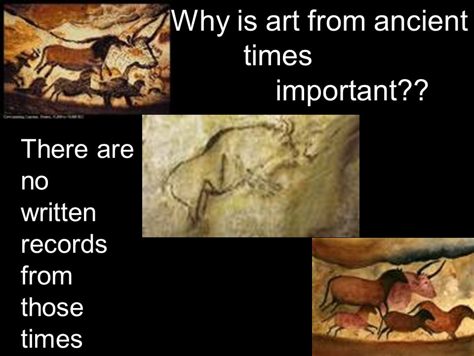 Why is art from ancient times important There are no written records