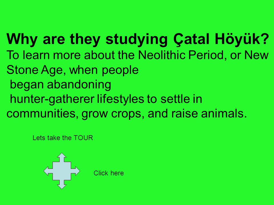 Why are they studying Çatal Höyük