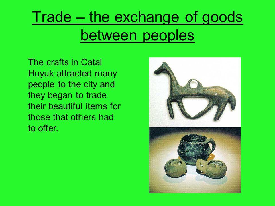 Trade – the exchange of goods between peoples