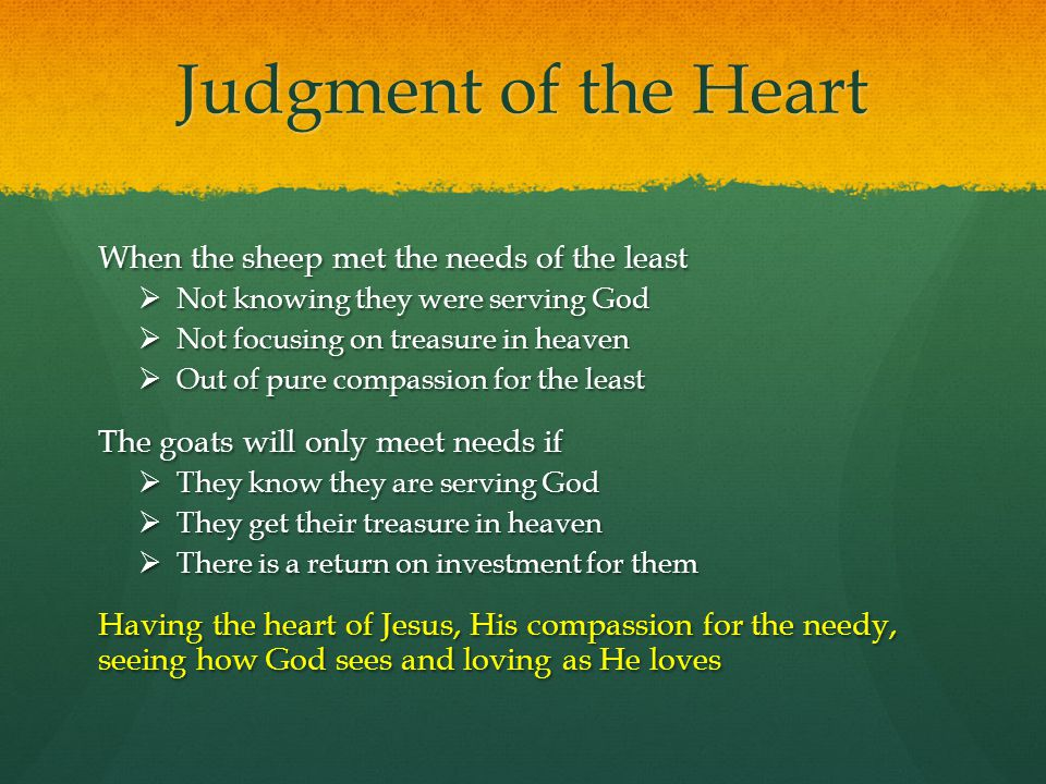 Judgment of the Heart When the sheep met the needs of the least
