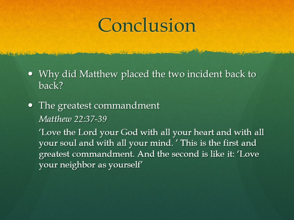Conclusion Why did Matthew placed the two incident back to back