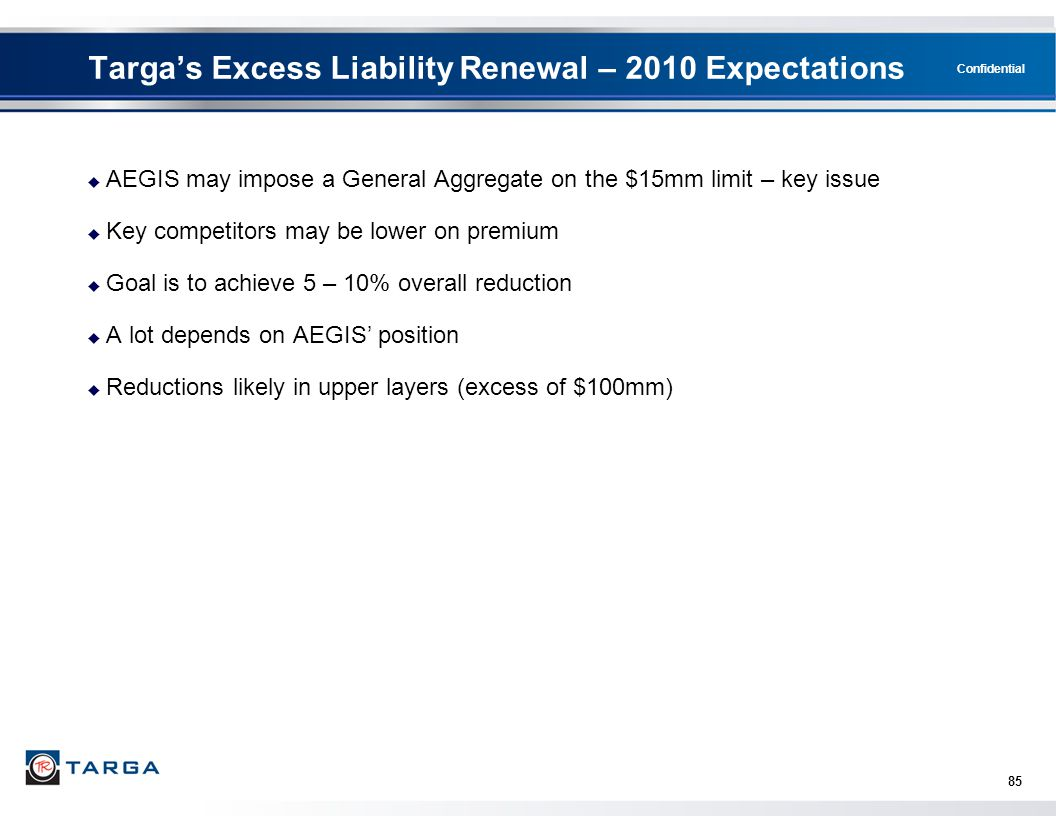 Targa's Excess Liability Renewal – 2010 Expectations