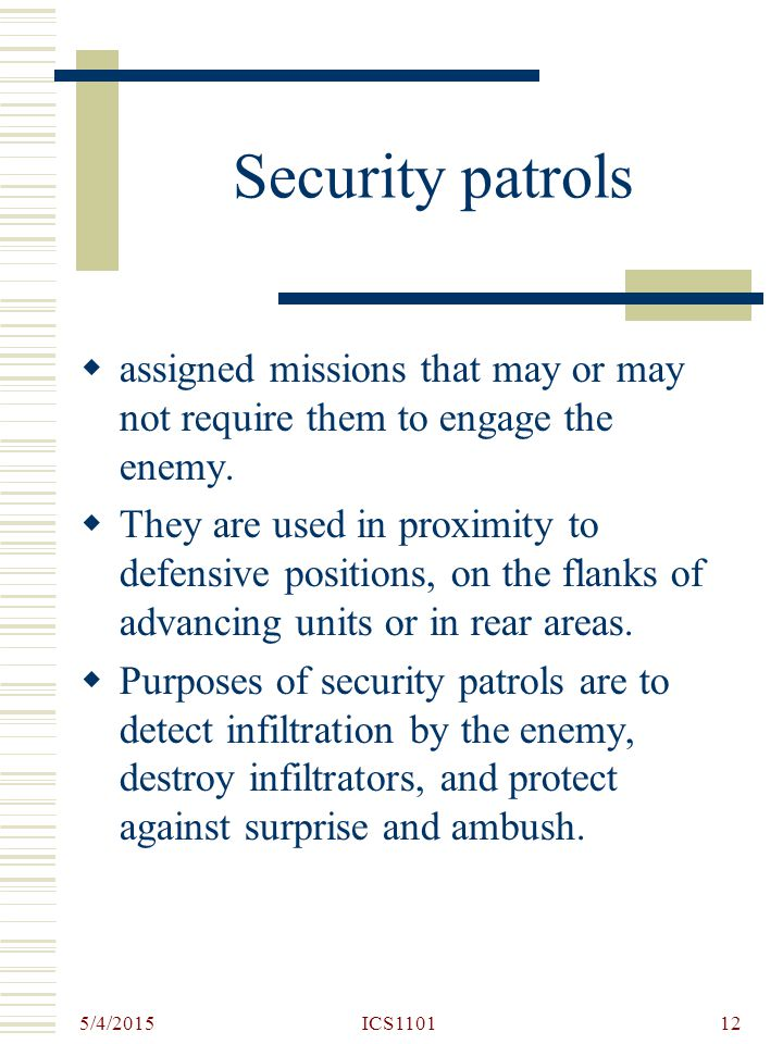 Security patrols assigned missions that may or may not require them to engage the enemy.