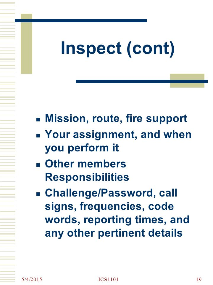Inspect (cont) Mission, route, fire support