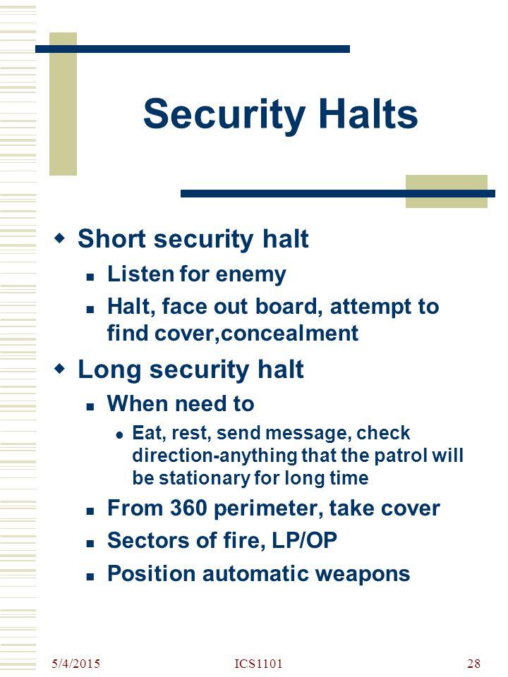 Security Halts Short security halt Long security halt Listen for enemy