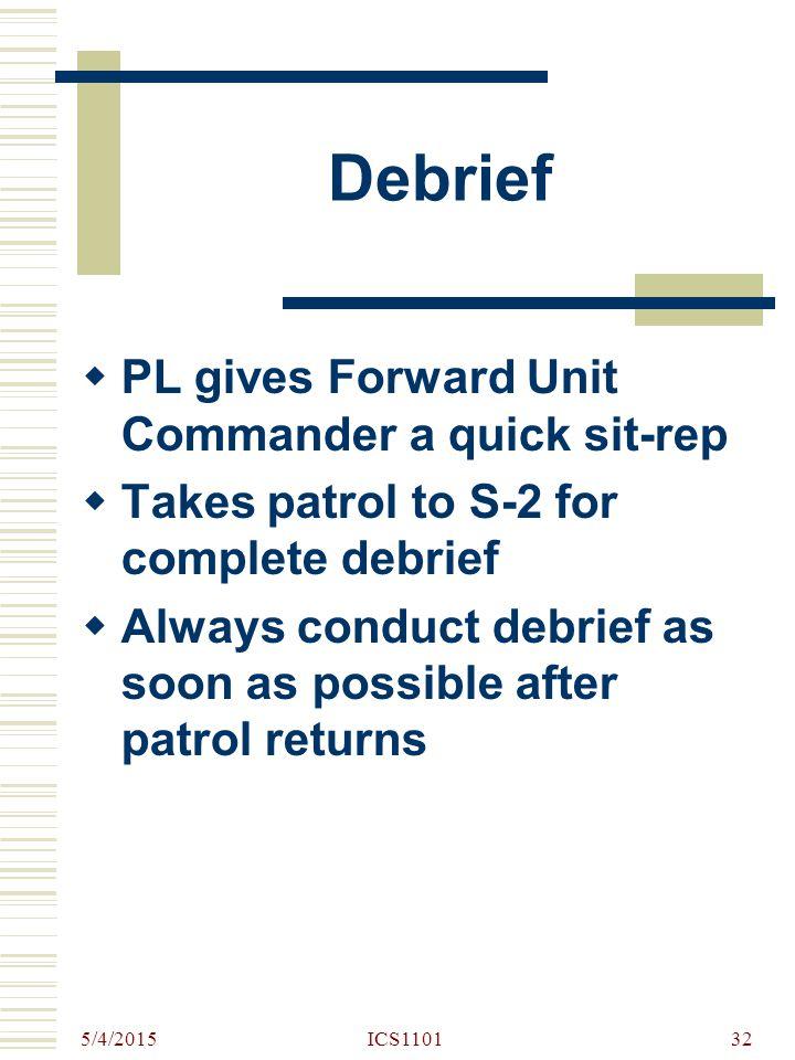 Debrief PL gives Forward Unit Commander a quick sit-rep