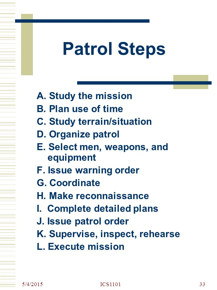 Patrol Steps A. Study the mission B. Plan use of time