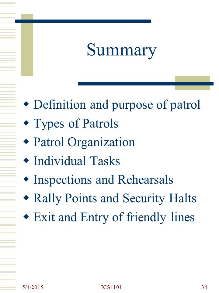 Summary Definition and purpose of patrol Types of Patrols