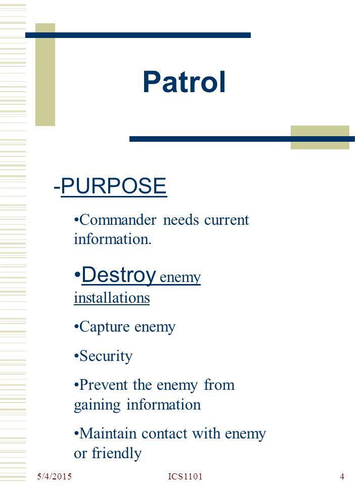 Patrol PURPOSE Destroy enemy installations