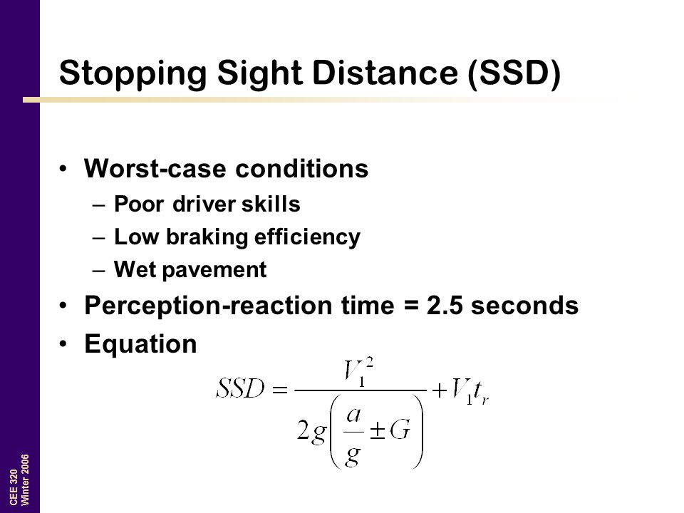 Stopping Sight Distance (SSD)