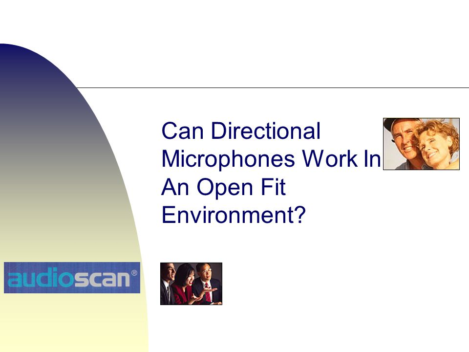 Can Directional Microphones Work In An Open Fit Environment
