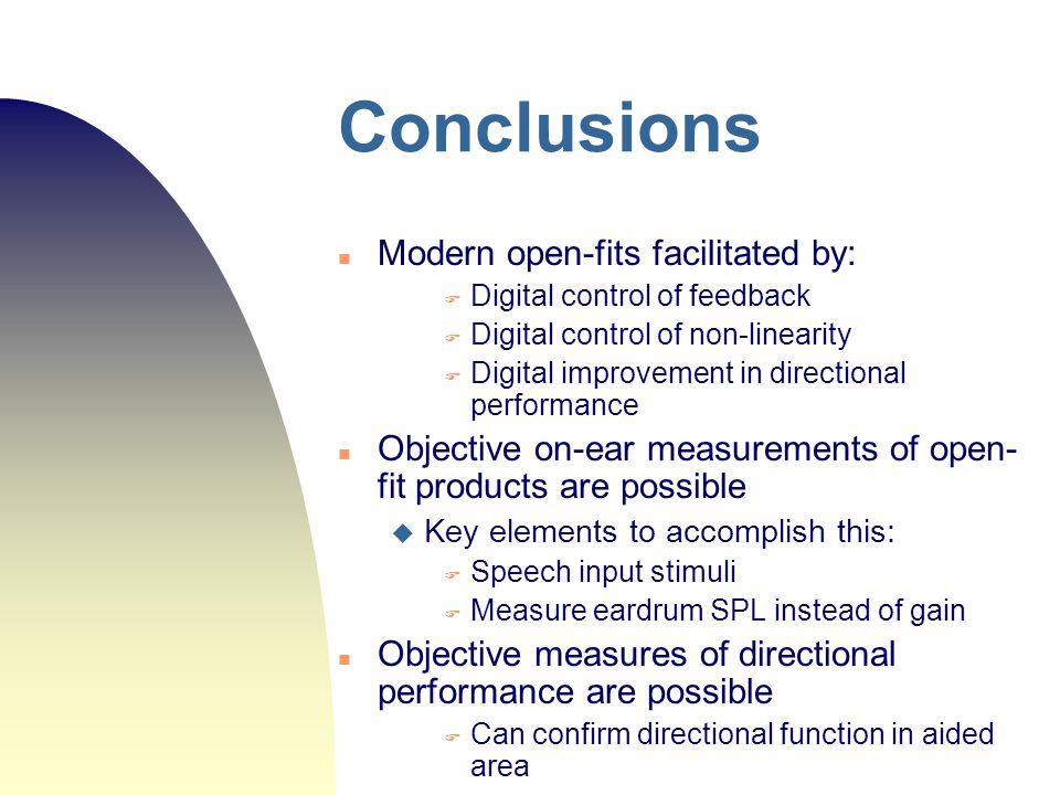 Conclusions Modern open-fits facilitated by: