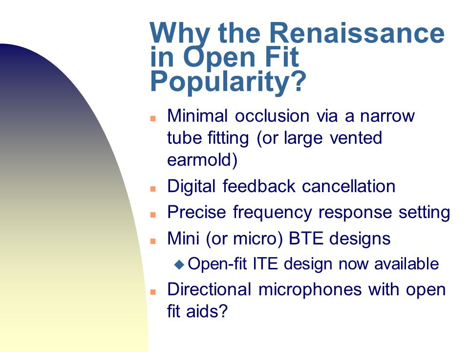 Why the Renaissance in Open Fit Popularity