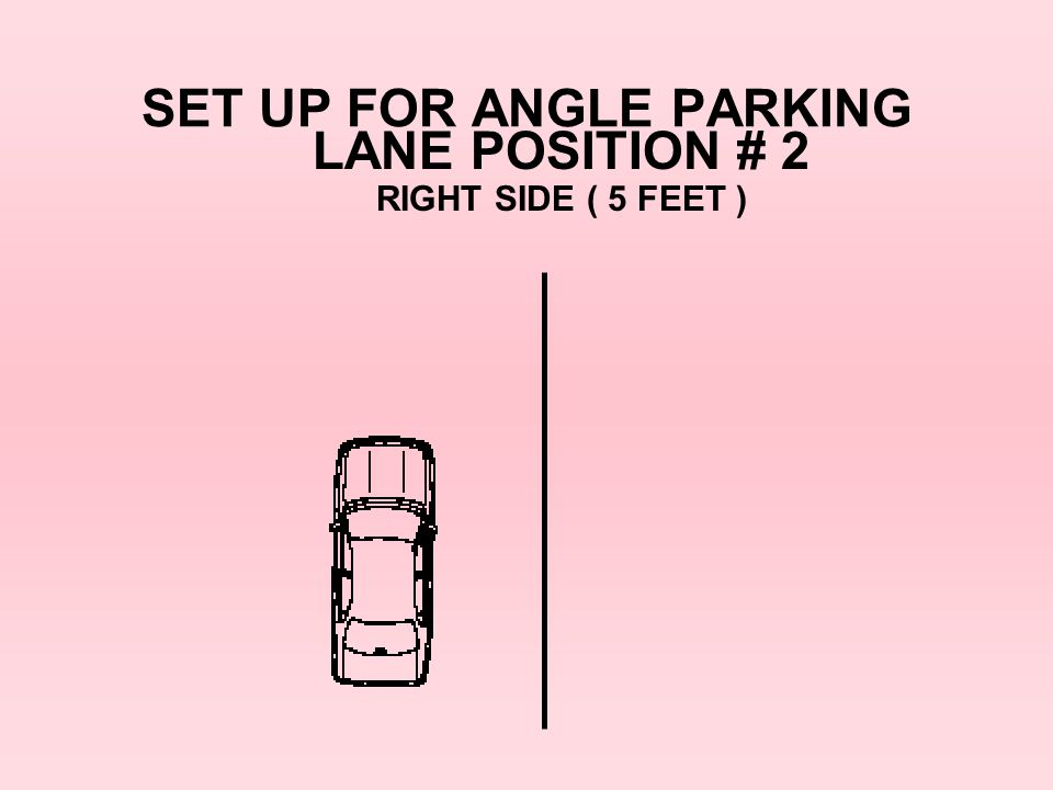 SET UP FOR ANGLE PARKING