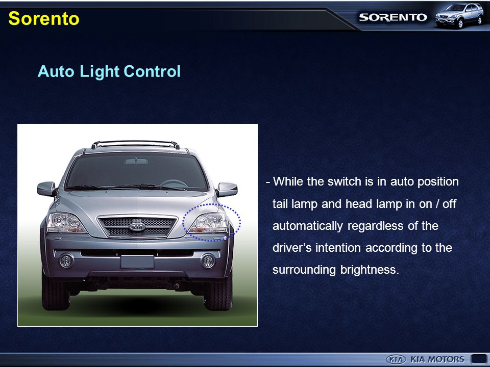 Sorento Auto Light Control - While the switch is in auto position
