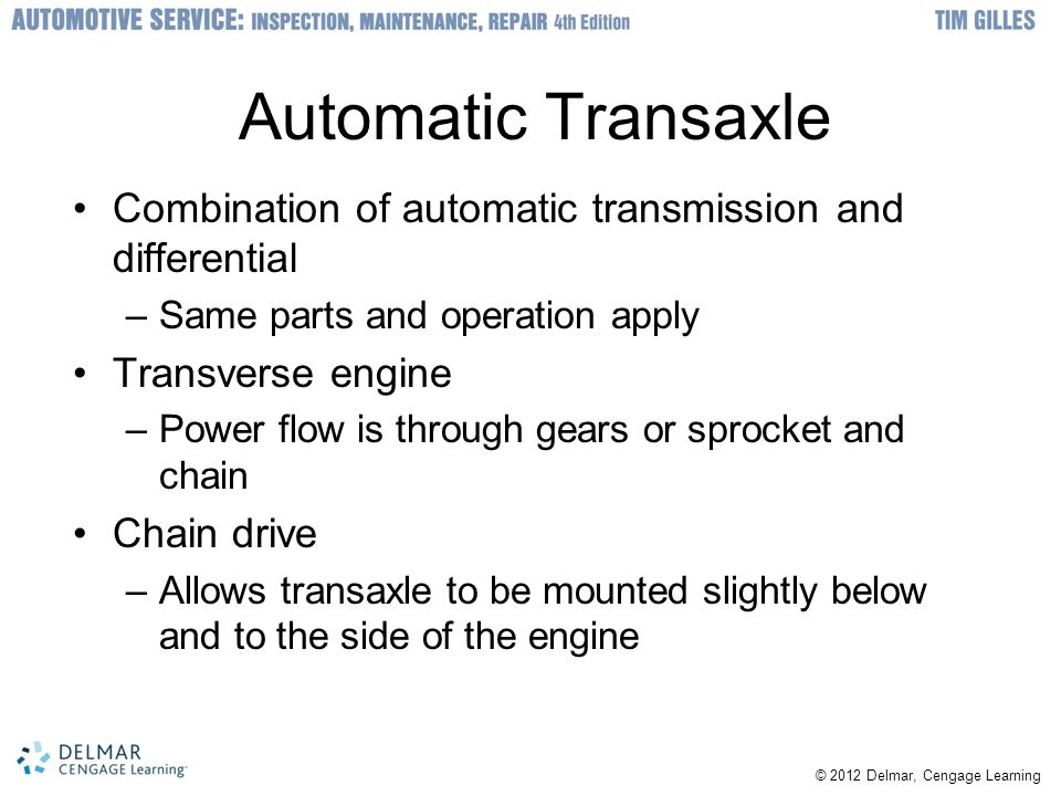 Automatic Transaxle Combination of automatic transmission and differential. Same parts and operation apply.
