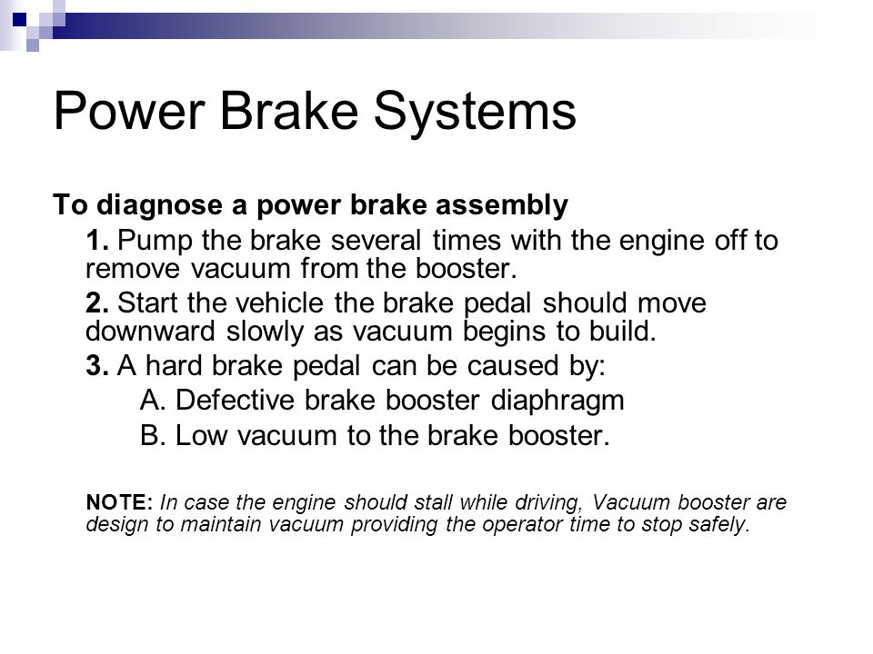 Power Brake Systems To diagnose a power brake assembly