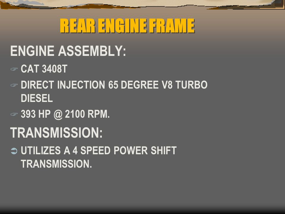REAR ENGINE FRAME ENGINE ASSEMBLY: TRANSMISSION: CAT 3408T