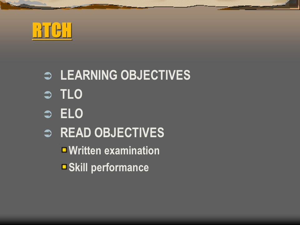 RTCH LEARNING OBJECTIVES TLO ELO READ OBJECTIVES Written examination