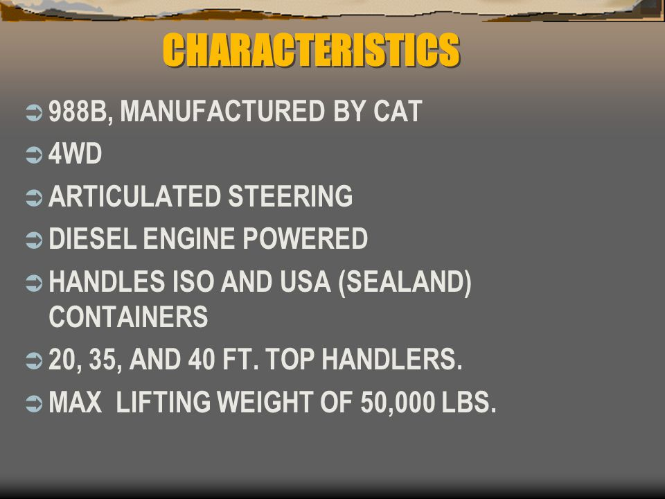 CHARACTERISTICS 988B, MANUFACTURED BY CAT 4WD ARTICULATED STEERING
