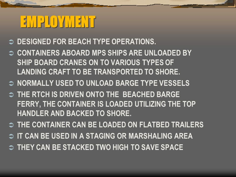 EMPLOYMENT DESIGNED FOR BEACH TYPE OPERATIONS.