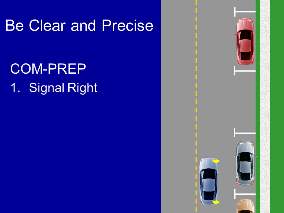 Be Clear and Precise COM-PREP Signal Right