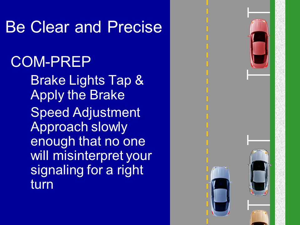 Be Clear and Precise COM-PREP Brake Lights Tap & Apply the Brake