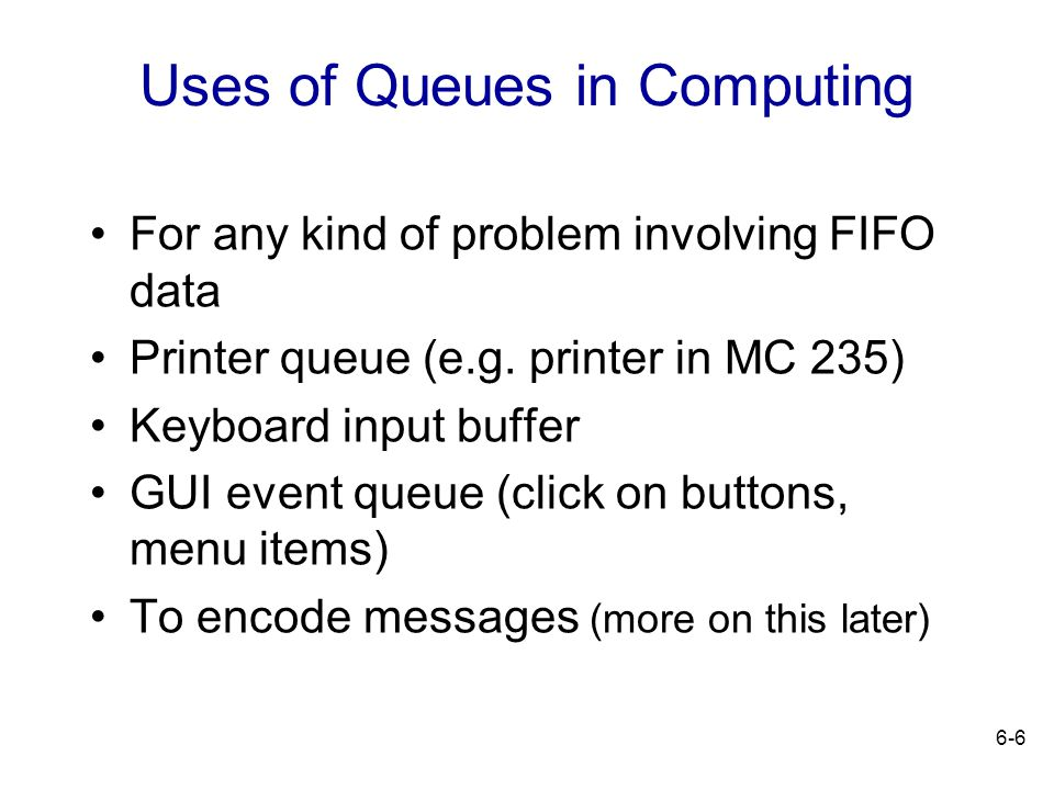 Uses of Queues in Computing