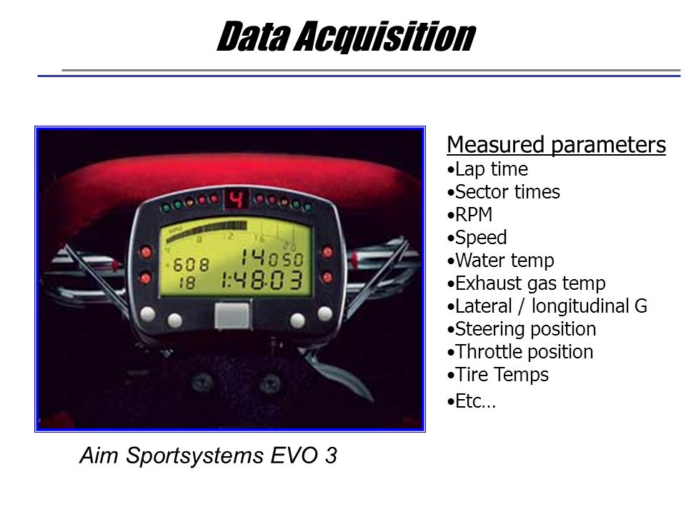 Data Acquisition Measured parameters Aim Sportsystems EVO 3 Lap time