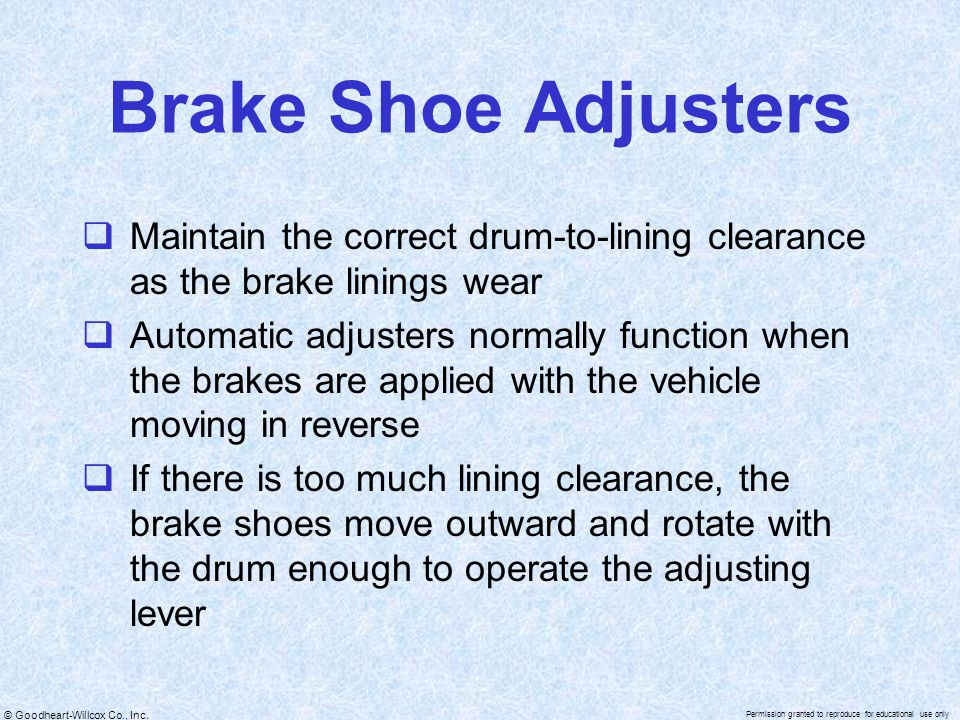 Brake Shoe Adjusters Maintain the correct drum-to-lining clearance as the brake linings wear.