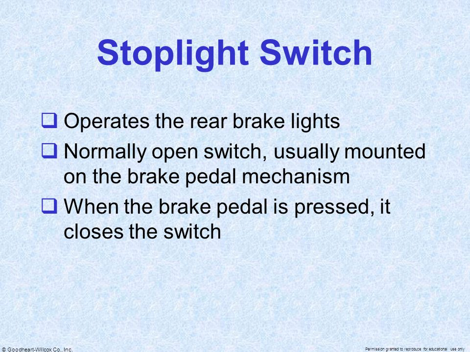 Stoplight Switch Operates the rear brake lights