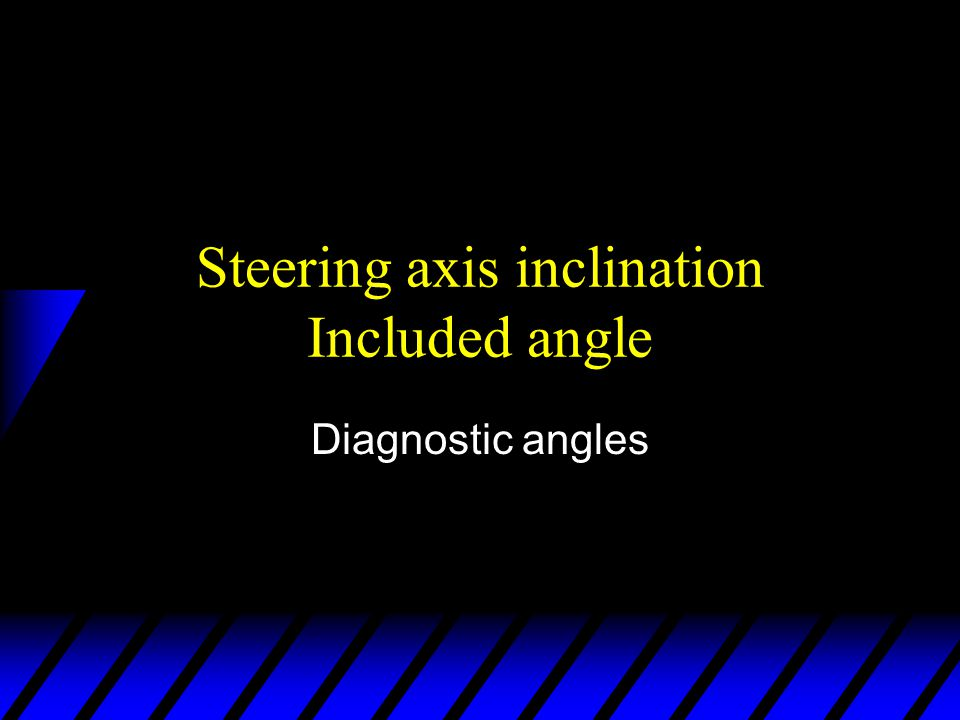 Steering axis inclination Included angle