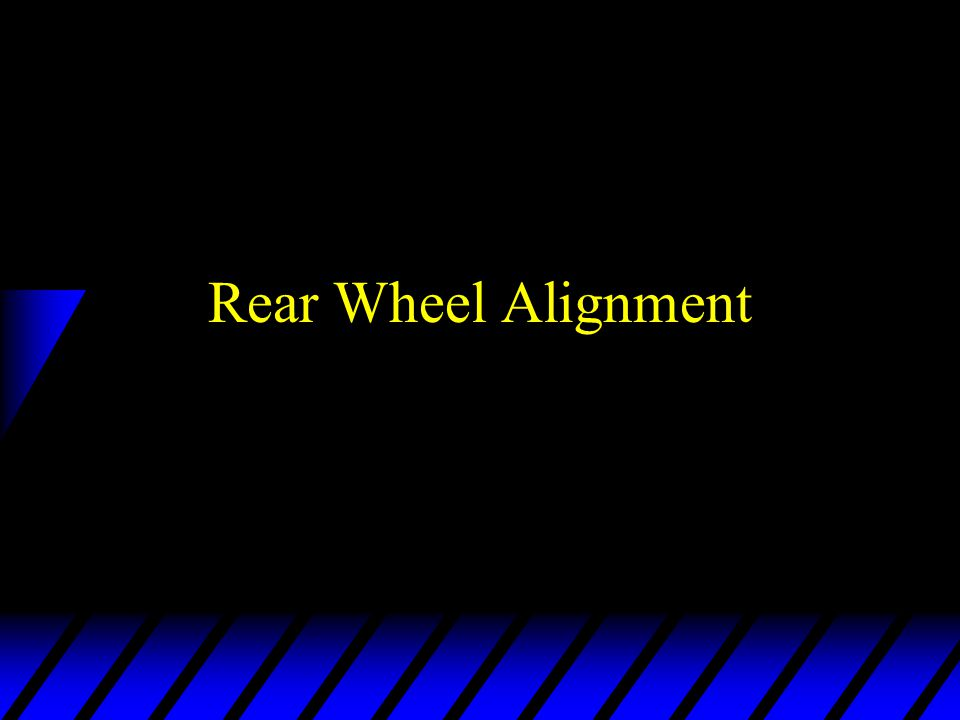 Rear Wheel Alignment