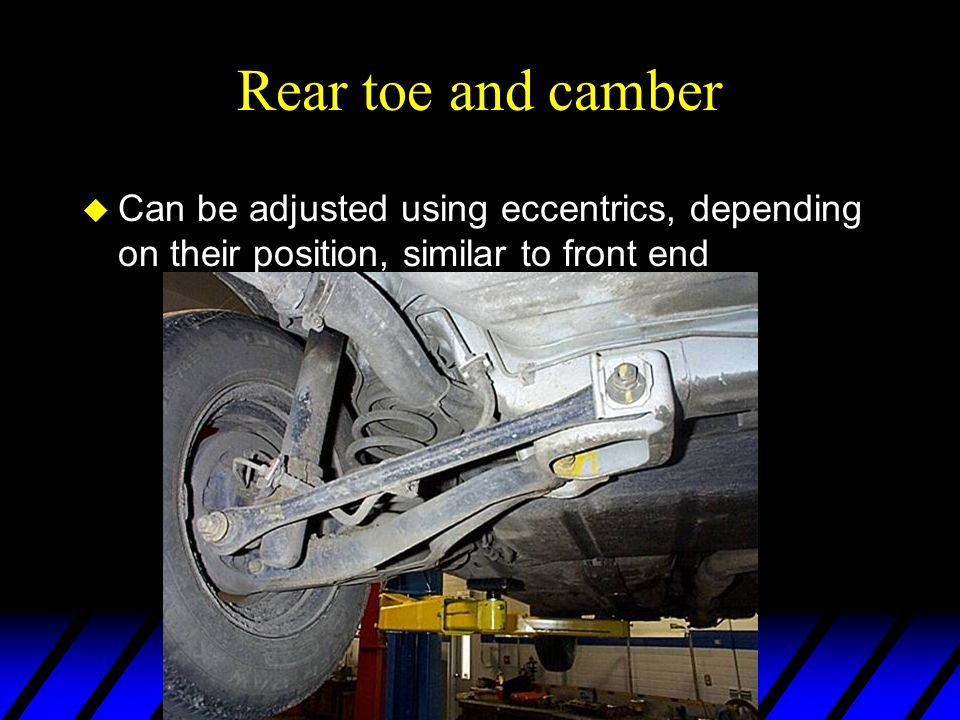 Rear toe and camber Can be adjusted using eccentrics, depending on their position, similar to front end.