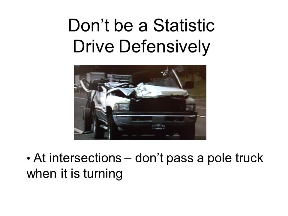 Don't be a Statistic Drive Defensively