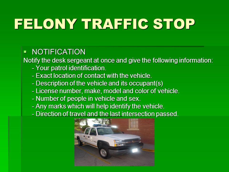 FELONY TRAFFIC STOP NOTIFICATION