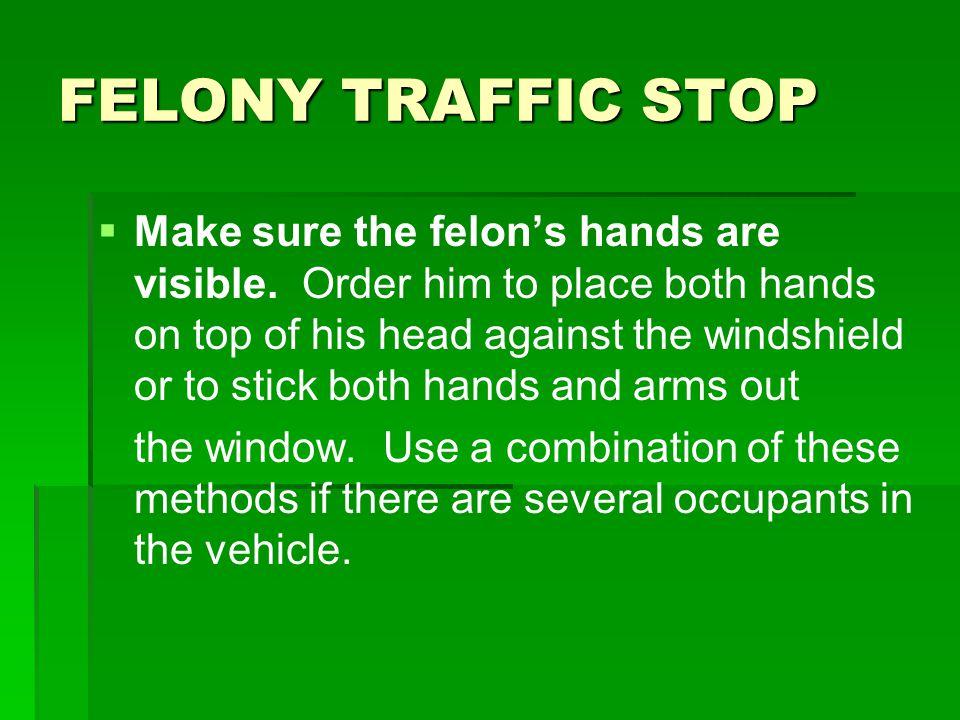 FELONY TRAFFIC STOP