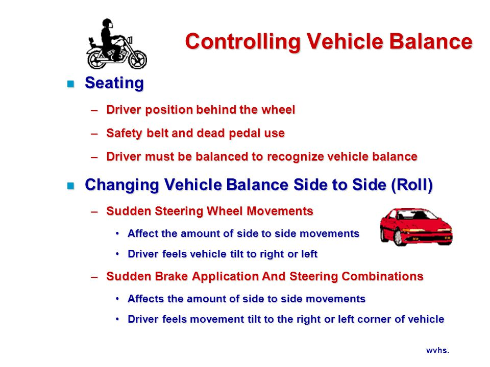 VEHICLE CONTROL Changing Vehicle Balance Front to Rear (Pitch)